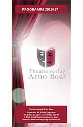 Verlagsprogramm 2016 - Theaterstücke Theaterverlags Arno Boas